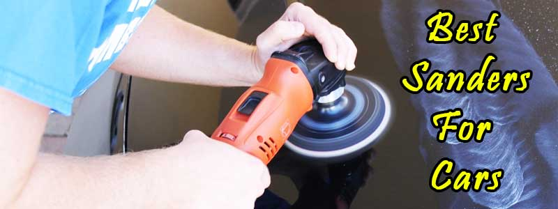 Top 10 Best sander for cars to look at This Year (2019)!