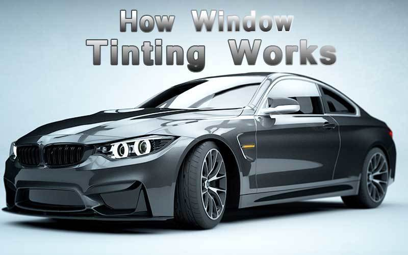 how window tinting works