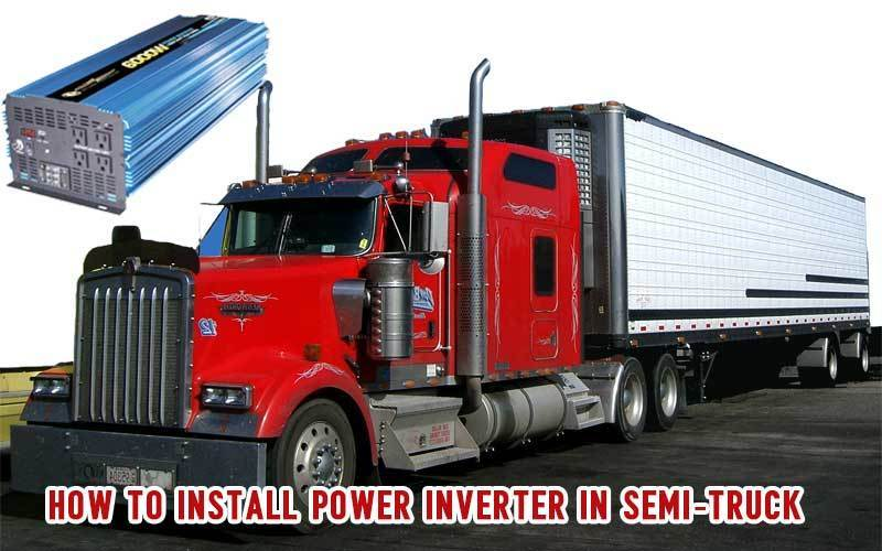 Installing process of Power Inverter in Semi-Truck