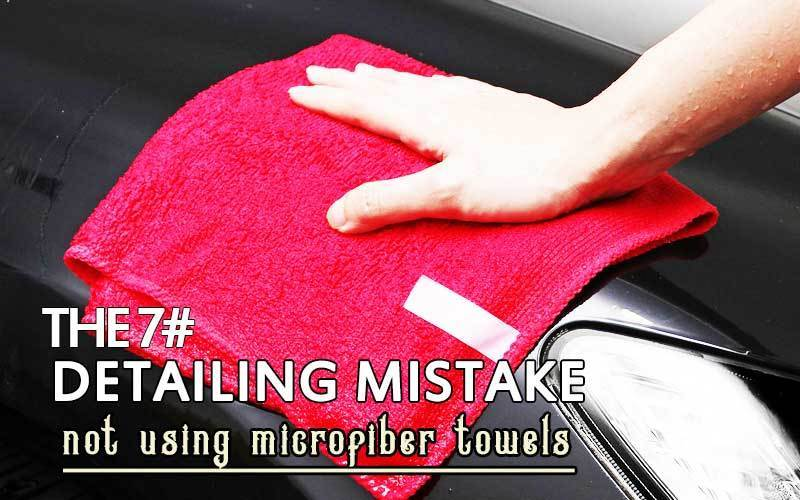Not Using Microfiber Towels