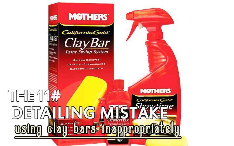 Using Clay Bars Inappropriately