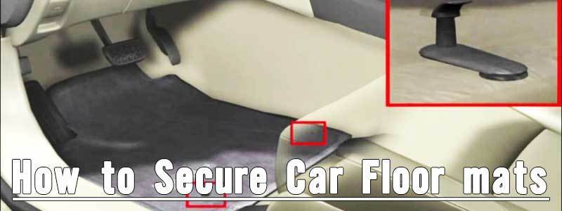 How To Secure Car Floor Mats – Keep Car Floor Mats From Sliding