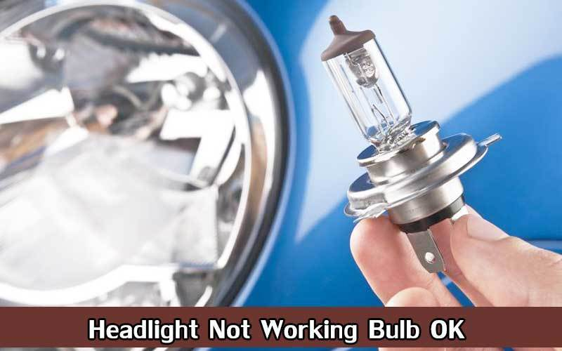 Headlight Not Working Bulb OK