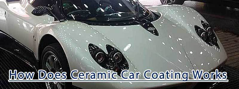 How Does Ceramic Car Coating Works? – How Is It Made