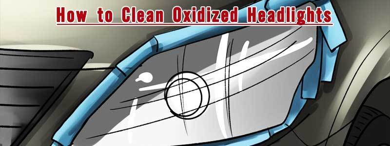 How to Clean Oxidized Headlights? – Easy Step by Step Complete Process