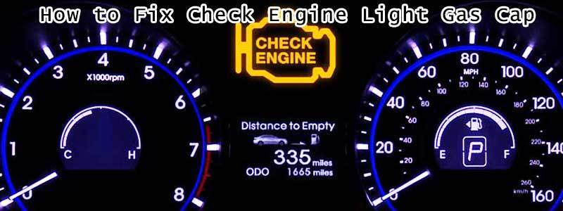 How To Fix Check Engine Light Gas Cap | Detailed Guide