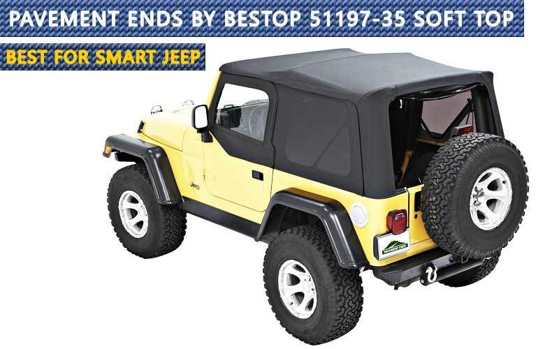 Pavement Ends by Bestop 51197-35 Soft Top review
