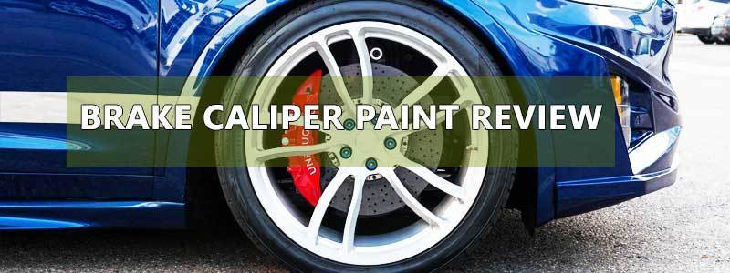 Best Brake Caliper Paint 2019 – Review and Complete Guide