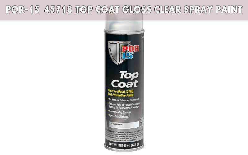 POR-15 45718 Top Coat Gloss Clear Spray Paint review
