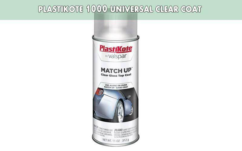 PlastiKote 1000 Universal Clear Coat review
