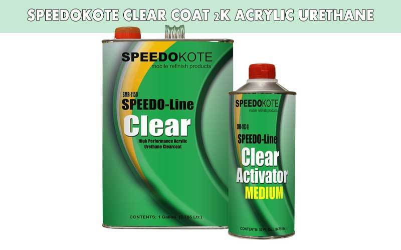 Speedokote Clear Coat 2K Acrylic Urethane review