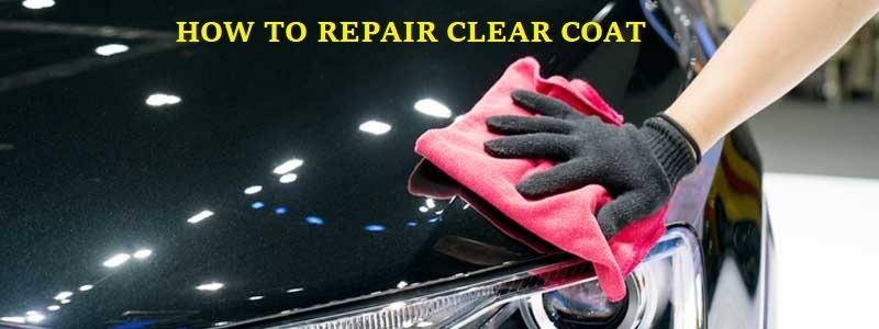 How-to-repair-clear-coats