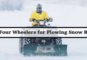 Best Four Wheelers for Plowing Snow Review