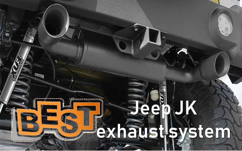 Best jeep jk exhaust system