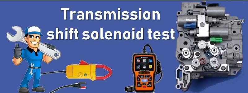 Transmission shift solenoid test
