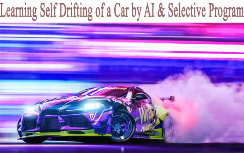 Learning Self Drifting of a Car by AI Selective Programming